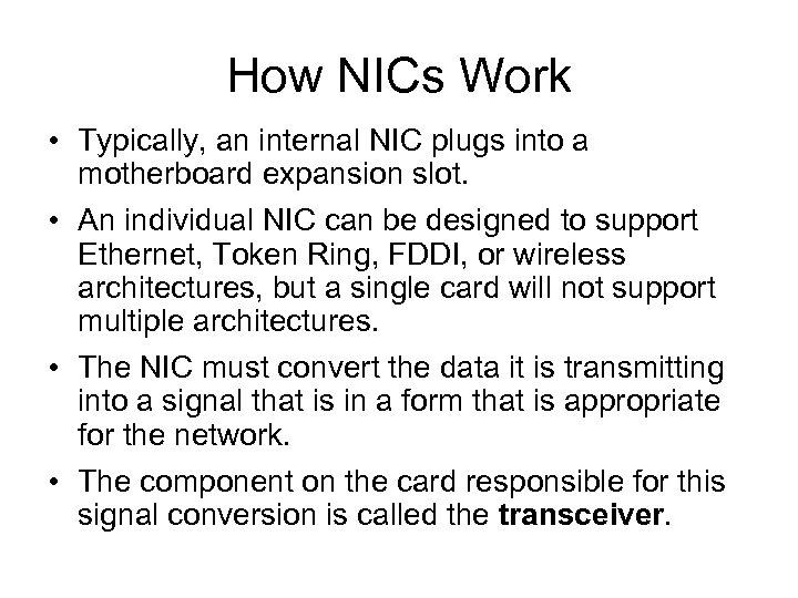 How NICs Work • Typically, an internal NIC plugs into a motherboard expansion slot.