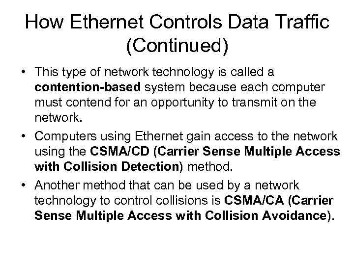 How Ethernet Controls Data Traffic (Continued) • This type of network technology is called