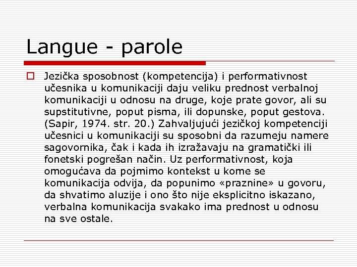 Langue parole o Jezička sposobnost (kompetencija) i performativnost učesnika u komunikaciji daju veliku prednost