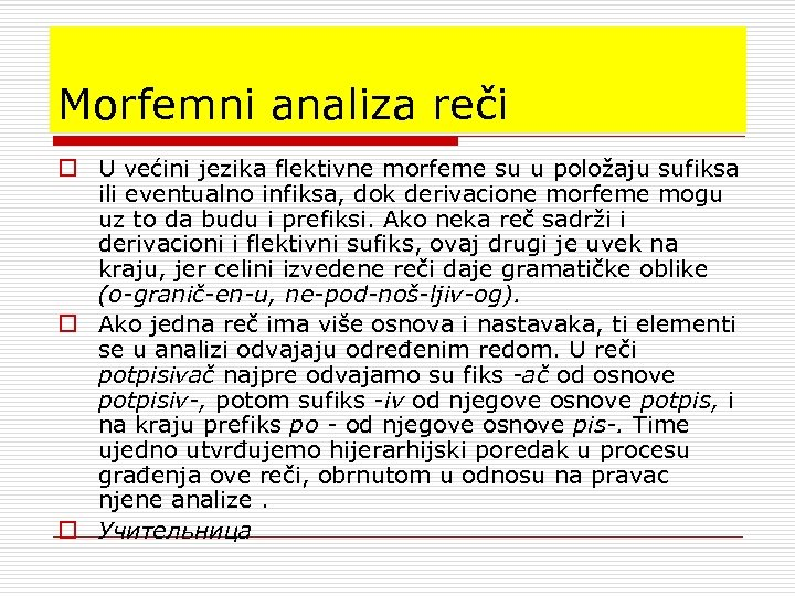 Morfemni analiza reči o U većini jezika flektivne morfeme su u položaju sufiksa ili