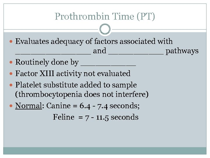 Prothrombin Time (PT) Evaluates adequacy of factors associated with ________ and ______ pathways Routinely