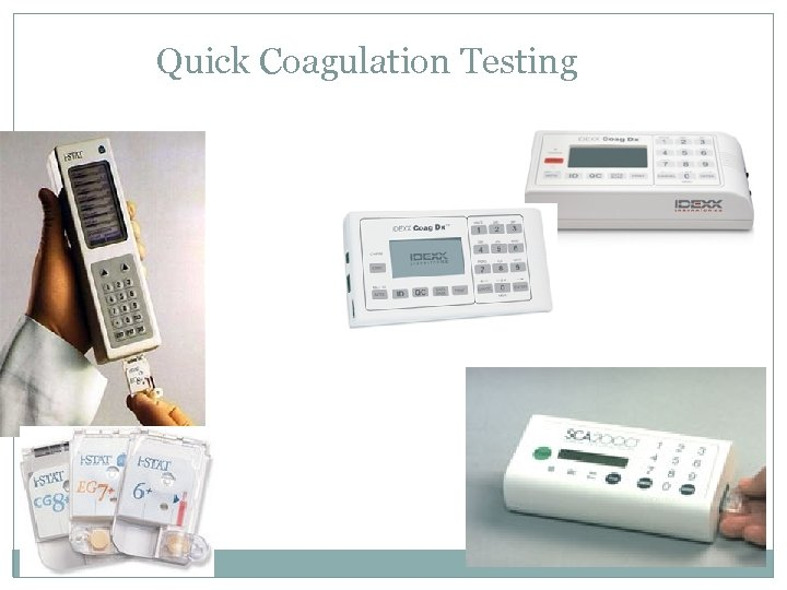 Quick Coagulation Testing