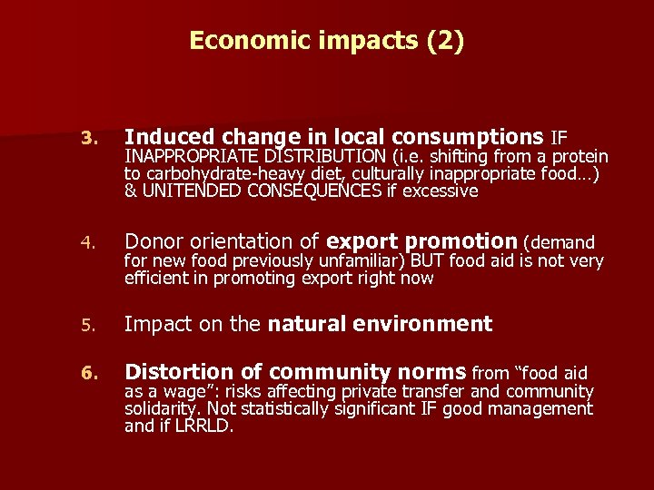 Economic impacts (2) 3. Induced change in local consumptions IF 4. Donor orientation of