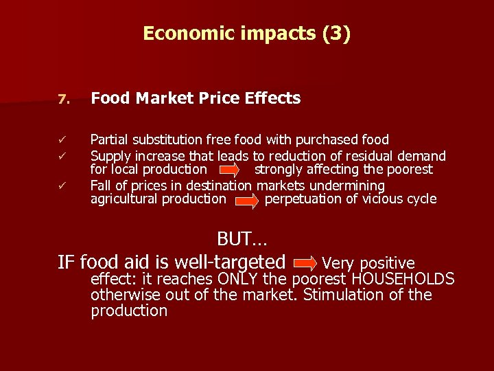 Economic impacts (3) 7. Food Market Price Effects ü ü Partial substitution free food