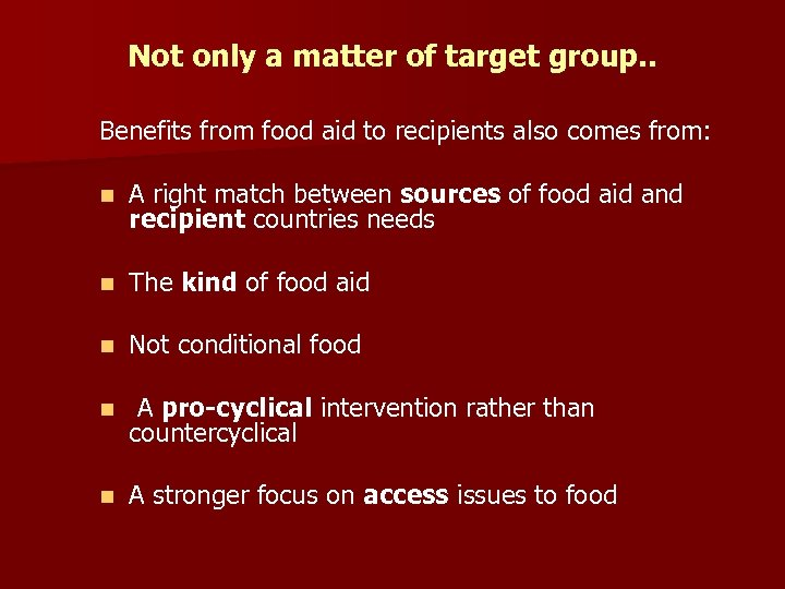 Not only a matter of target group. . Benefits from food aid to recipients