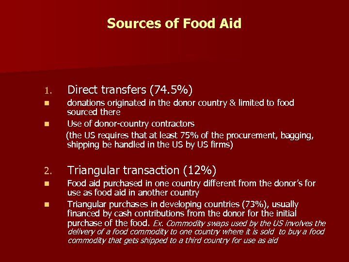 Sources of Food Aid 1. Direct transfers (74. 5%) n n donations originated in