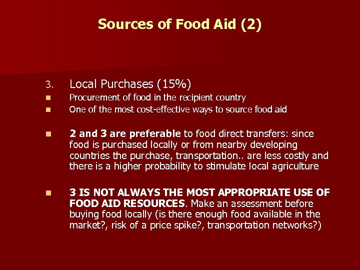 Sources of Food Aid (2) 3. Local Purchases (15%) n Procurement of food in