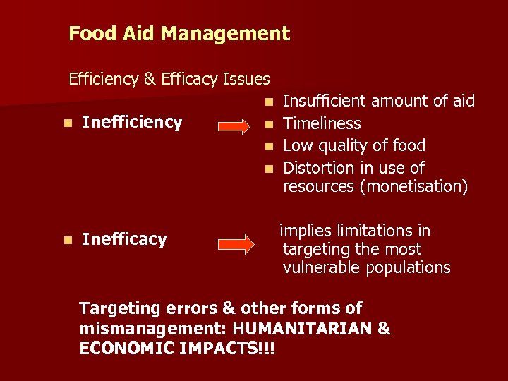 Food Aid Management Efficiency & Efficacy Issues Insufficient amount of aid n Timeliness n