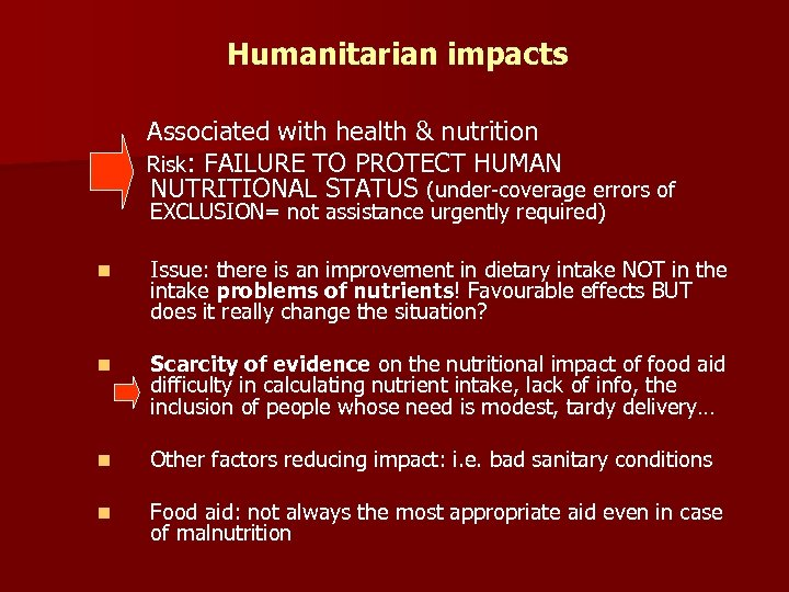 Humanitarian impacts Associated with health & nutrition Risk: FAILURE TO PROTECT HUMAN NUTRITIONAL STATUS