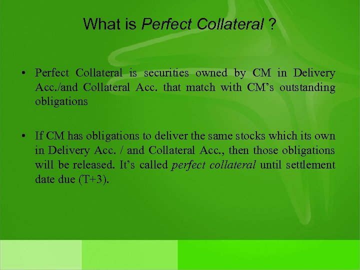 What is Perfect Collateral ? • Perfect Collateral is securities owned by CM in