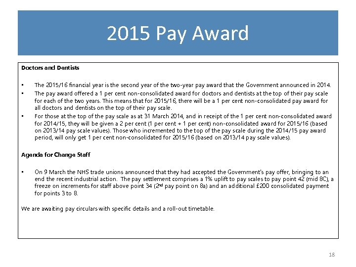 2015 Pay Award Doctors and Dentists • • • The 2015/16 financial year is