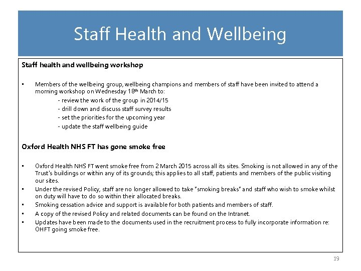 Staff Health and Wellbeing Staff health and wellbeing workshop • Members of the wellbeing