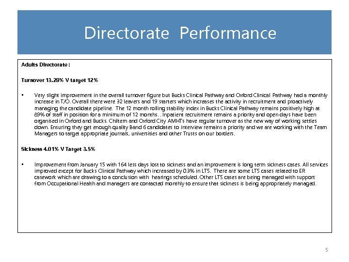 Directorate Performance Adults Directorate : Turnover 13. 28% V target 12% • Very