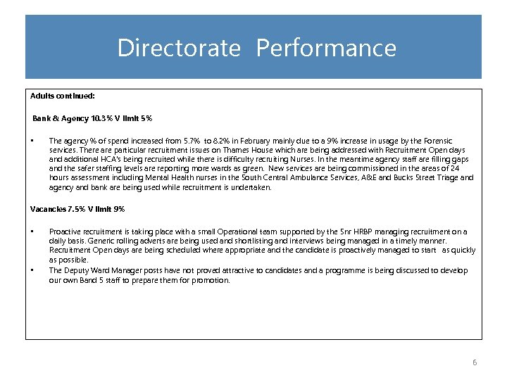 Directorate Performance Adults continued: Bank & Agency 10. 3% V limit 5% •