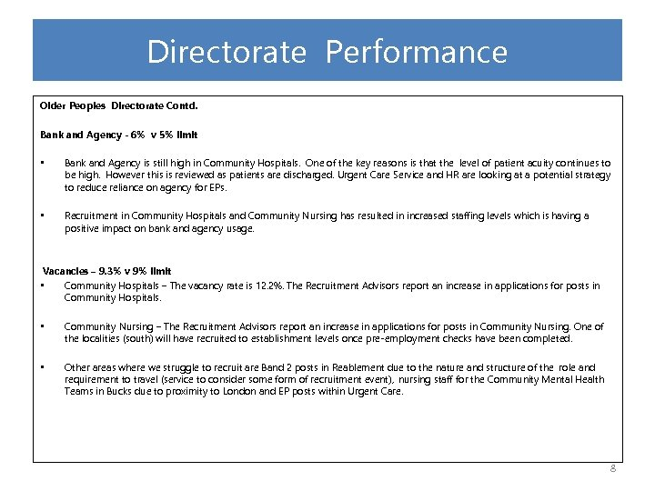 Directorate Performance Older Peoples Directorate Contd. Bank and Agency - 6% v 5% limit