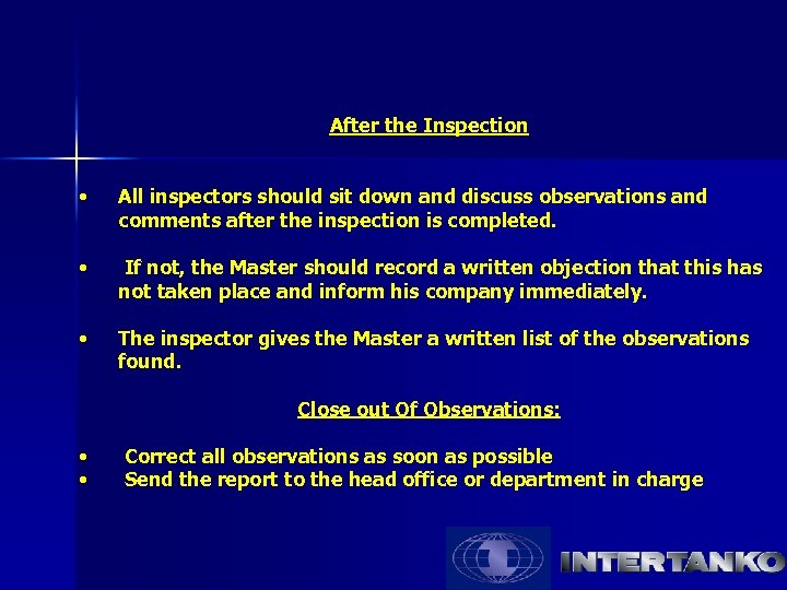 After the Inspection • All inspectors should sit down and discuss observations and comments