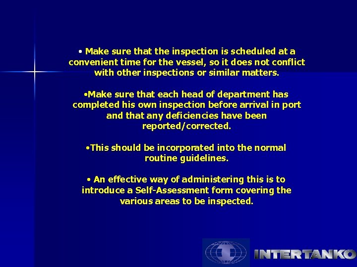 • Make sure that the inspection is scheduled at a convenient time for