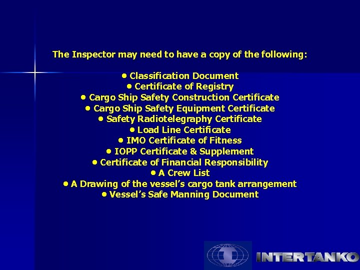 The Inspector may need to have a copy of the following: • Classification Document
