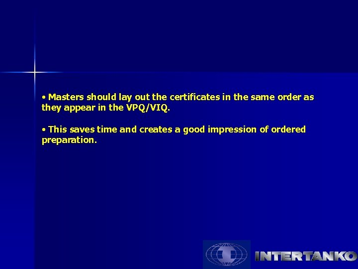 • Masters should lay out the certificates in the same order as they