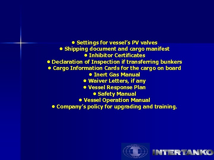 • Settings for vessel's PV valves • Shipping document and cargo manifest •