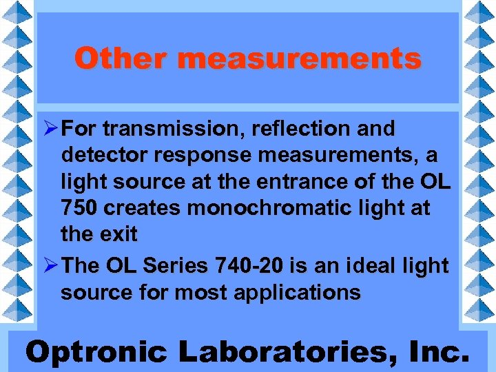 Other measurements Ø For transmission, reflection and detector response measurements, a light source at