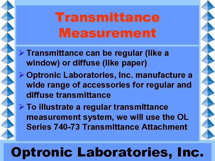 Transmittance Measurement Ø Transmittance can be regular (like a window) or diffuse (like paper)