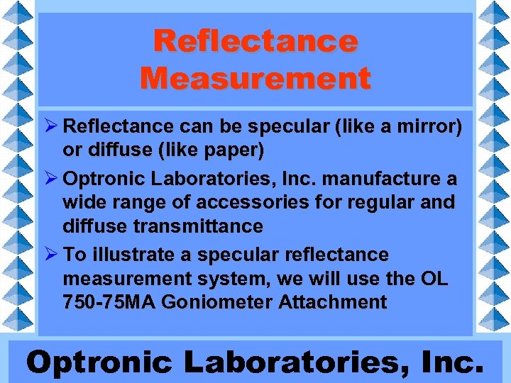 Reflectance Measurement Ø Reflectance can be specular (like a mirror) or diffuse (like paper)