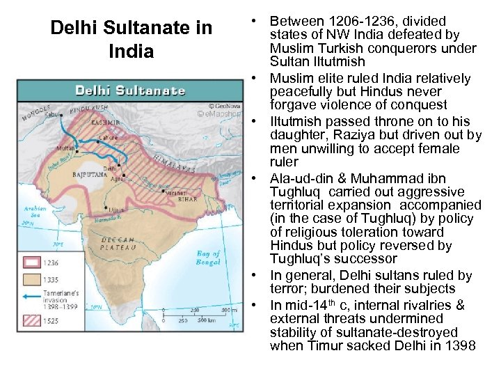 Delhi Sultanate in India • Between 1206 -1236, divided states of NW India defeated