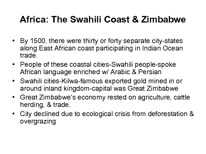 Africa: The Swahili Coast & Zimbabwe • By 1500, there were thirty or forty