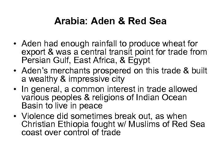 Arabia: Aden & Red Sea • Aden had enough rainfall to produce wheat for
