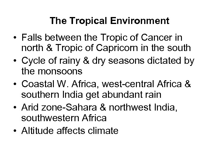 The Tropical Environment • Falls between the Tropic of Cancer in north & Tropic
