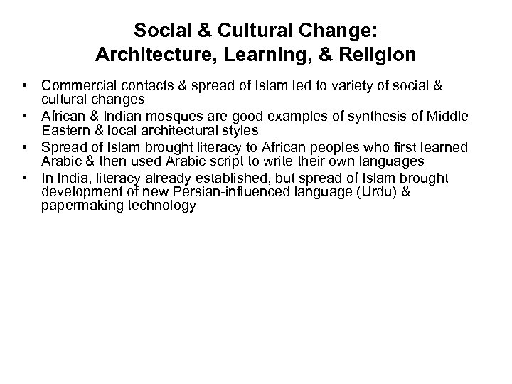 Social & Cultural Change: Architecture, Learning, & Religion • Commercial contacts & spread of