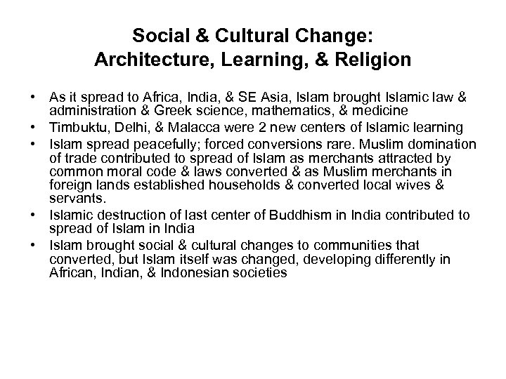 Social & Cultural Change: Architecture, Learning, & Religion • As it spread to Africa,