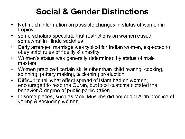 Social & Gender Distinctions • Not much information on possible changes in status of