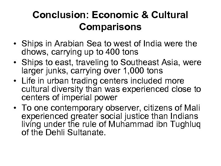 Conclusion: Economic & Cultural Comparisons • Ships in Arabian Sea to west of India