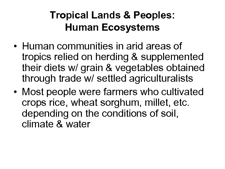 Tropical Lands & Peoples: Human Ecosystems • Human communities in arid areas of tropics