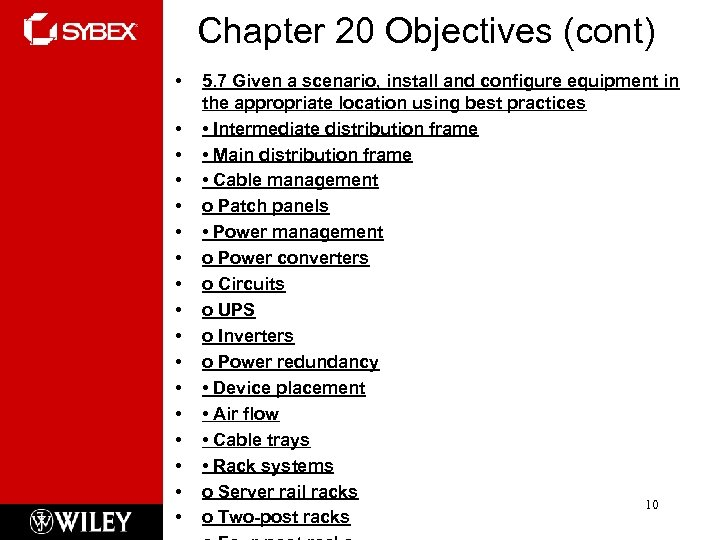 Chapter 20 Objectives (cont) • • • • • 5. 7 Given a scenario,