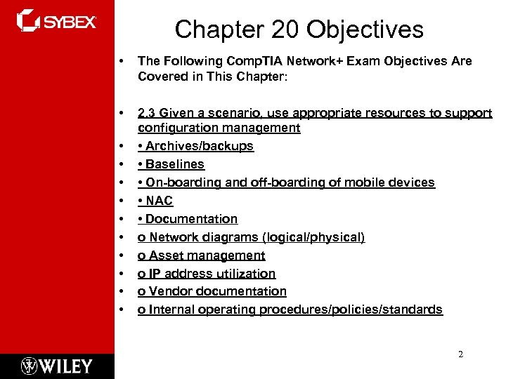 Chapter 20 Objectives • The Following Comp. TIA Network+ Exam Objectives Are Covered in