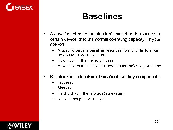 Baselines • A baseline refers to the standard level of performance of a certain