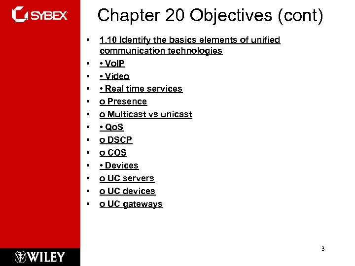 Chapter 20 Objectives (cont) • • • • 1. 10 Identify the basics elements