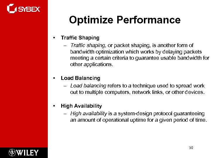 Optimize Performance • Traffic Shaping – Traffic shaping, or packet shaping, is another form