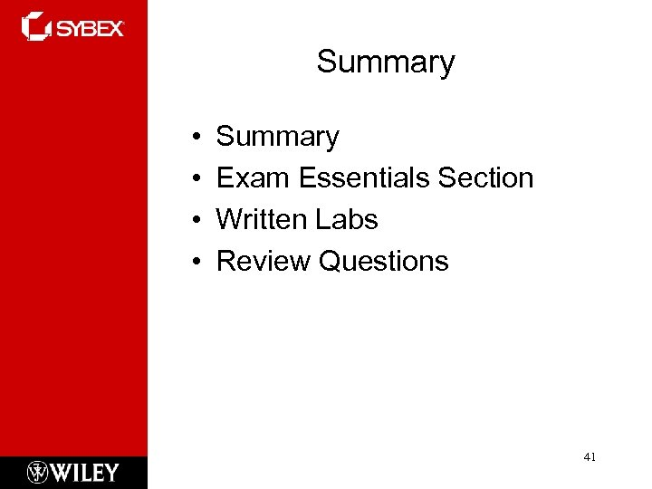 Summary • • Summary Exam Essentials Section Written Labs Review Questions 41