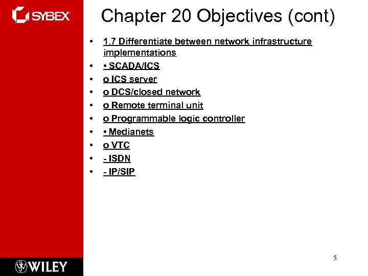 Chapter 20 Objectives (cont) • • • 1. 7 Differentiate between network infrastructure implementations
