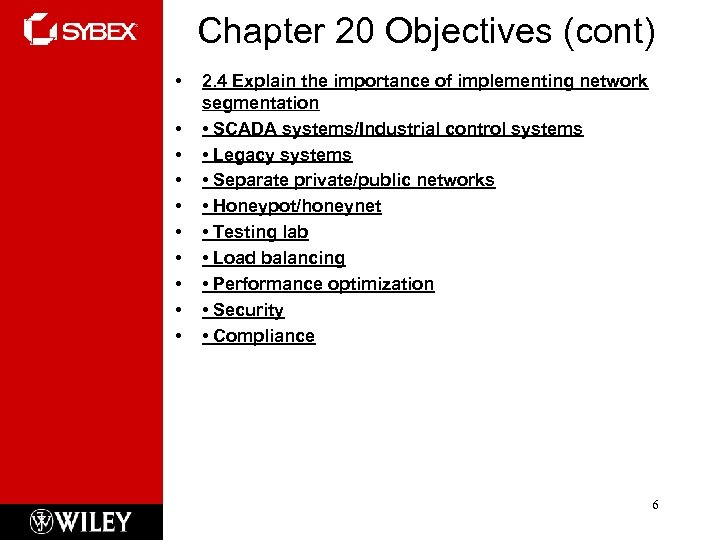 Chapter 20 Objectives (cont) • • • 2. 4 Explain the importance of implementing