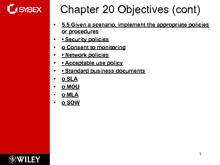 Chapter 20 Objectives (cont) • • • 5. 5 Given a scenario, implement the