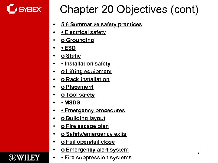 Chapter 20 Objectives (cont) • • • • • 5. 6 Summarize safety practices