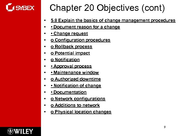 Chapter 20 Objectives (cont) • • • • 5. 8 Explain the basics of