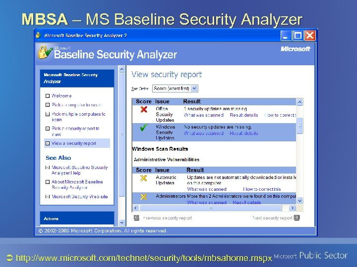 MBSA – MS Baseline Security Analyzer http: //www. microsoft. com/technet/security/tools/mbsahome. mspx