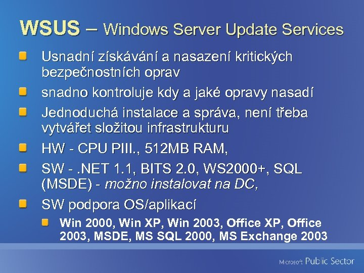 WSUS – Windows Server Update Services Usnadní získávání a nasazení kritických bezpečnostních oprav snadno