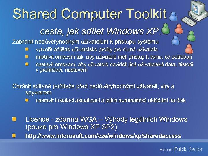 Shared Computer Toolkit cesta, jak sdílet Windows XP… Zabránit nedůvěryhodným uživatelům k přístupu systému